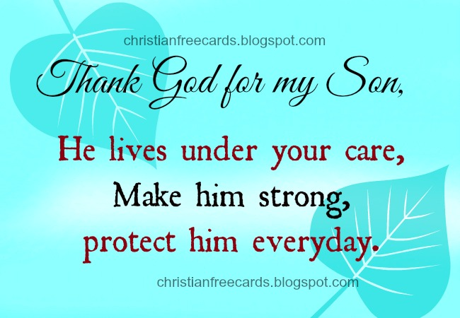 Thank you God for my Son. free christian card for my son, God protects my family, my child. Free christian message, religious quotes for facebook.
