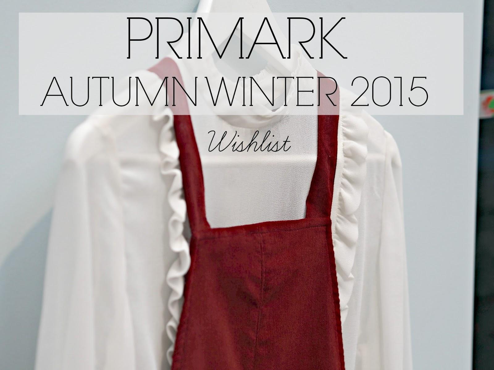 e39976914a60 Primark Autumn Winter 2015 Wishlist - Fashion Mumblr