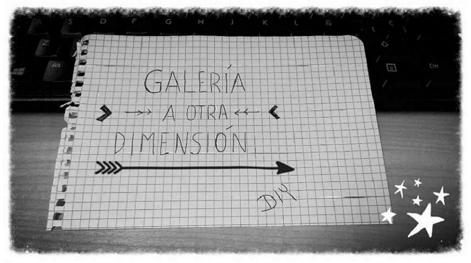 GALERIA A OTRA DIMENSION