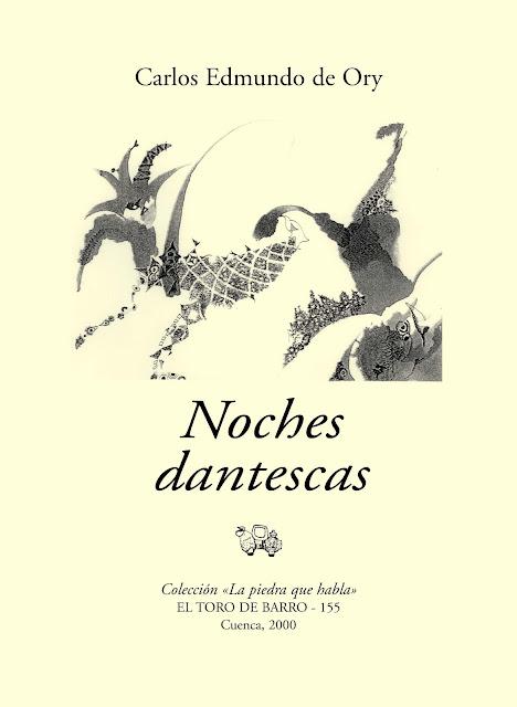 """""""Noches dantescas"""", de Carlos Edmundo de Ory. Ed. El toro de barro, Cuenca 2000.(CARTAS EN LA NOCHE)"""