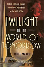 Twilight at the World of Tomorrow: Genius, Madness, Murder, and the 1939 World's Fair on the Brink