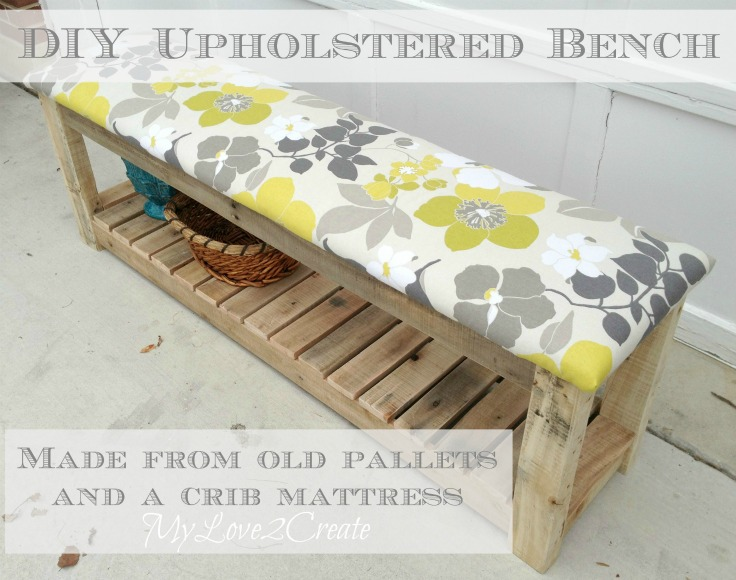 DIY Upholstered Bench Made From Old Pellets and a Crib Mattress. Terrific tutorial from My Love 2 Create