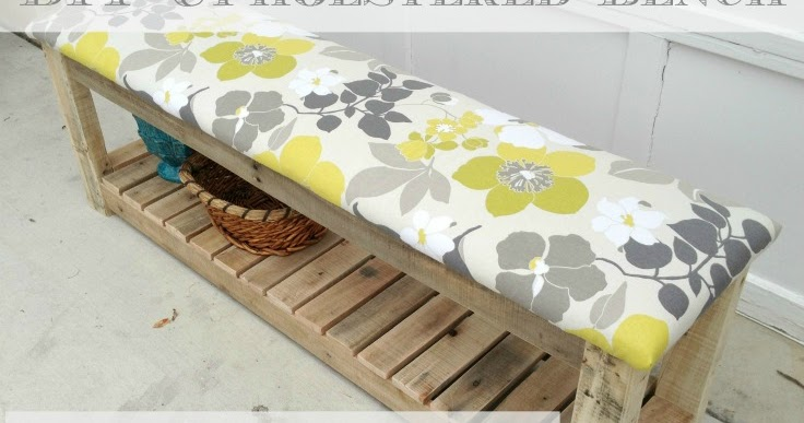 Diy Upholstered Bench My Love 2 Create