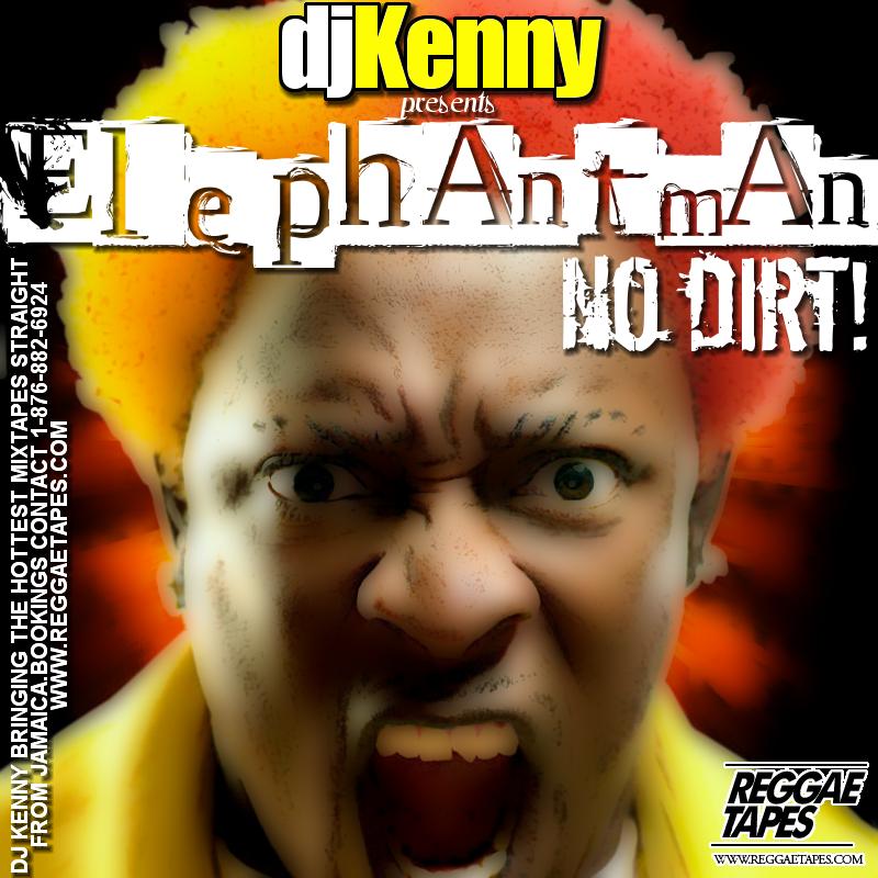 http://1.bp.blogspot.com/-AIUbto2aG8g/T1zmWDJ36fI/AAAAAAAASJ0/OXrbkZBBYAg/s1600/DJ+KENNY+ELEPHANT+MAN+NO+DIRT.png