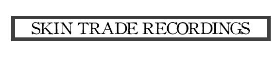 Skin Trade Recordings
