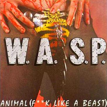 Dos formas de arte: W.A.S.P. :Animal fuck like a beast
