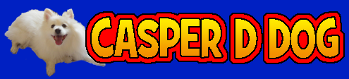 Casper D Dog's Website