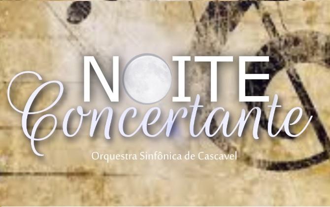 Noite Concertante - Orquestra SInfônica de Cascavel