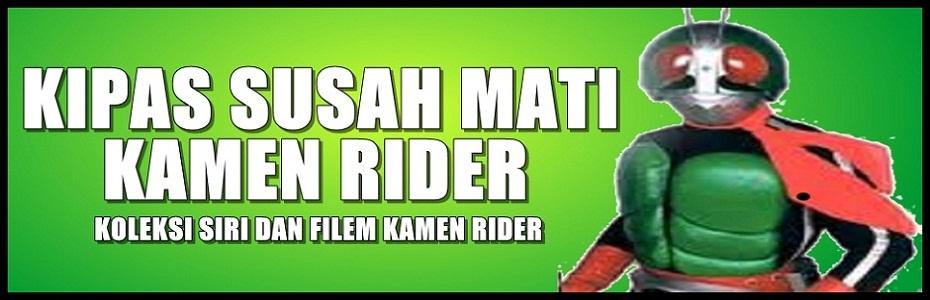Kipas Susah Mati Kamen Rider
