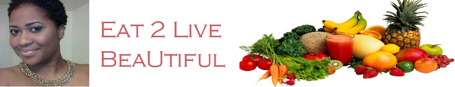 ~Eat2LiveBeUtiful~