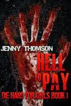 Hell To Pay (Die Hard for Girls Book 1)