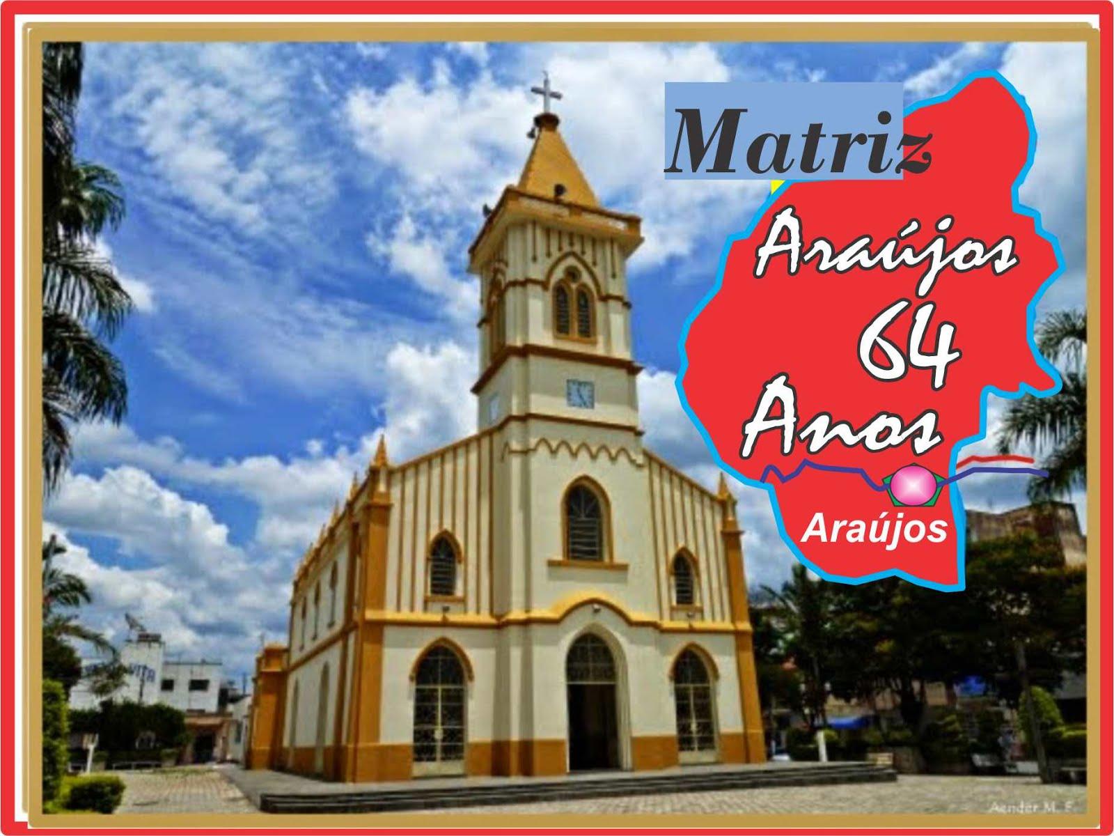 Igreja Matríz de Araújos Aos 64 Anos
