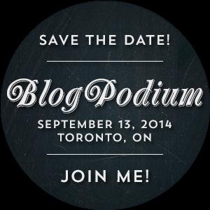 Blog Podium Toronto Blogger Confrence