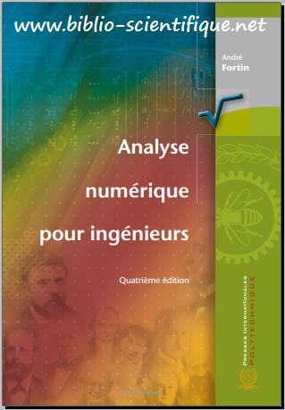 Livre : Analyse numérique pour ingénieurs - André Fortin