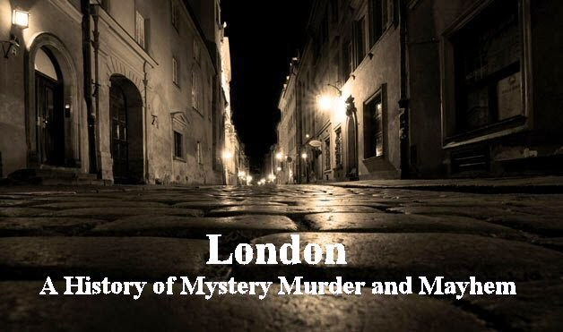 London a History of Murder - Mystery & Mayhem