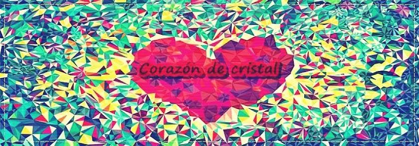 ❤ Corazón de Cristal  ❤