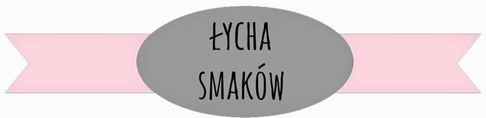 ŁYCHA SMAKÓW