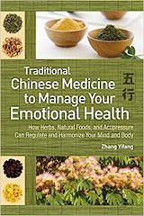 <b>Chinese Medicine to Manage Emotional Health</b>