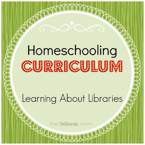 Homeschooling Curriculum Idea: Learning About Libraries
