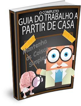 GUIA DEFINITIVO - COMO TRABALHAR EM CASA. Baixe gratuitamente!