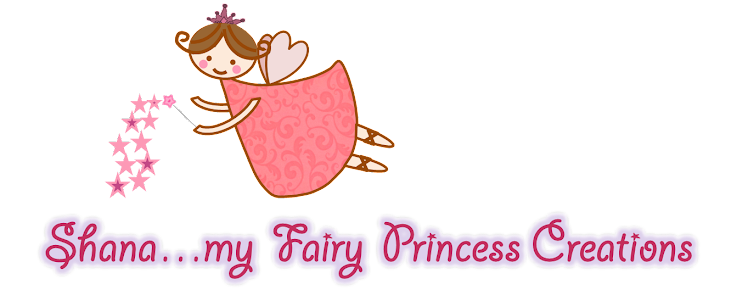 Shana ...my Fairy Princess creations