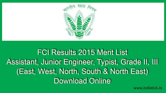 FCI Results 2015 Merit List Food Corporation of India (FCI) East, West, North, South and North East Zone Wise Answer Key, Solutions, Questions Results, Merit List, Cut Off Mark List PDF Download Online at Official Site fciweb.nic.in / www.fci.gov.in / www.fcijobsportal.com July, August, September, November & December Latest Updates