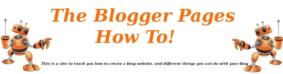 The Blogger Pages, How To!