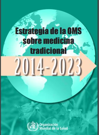 ESTRATEGIA DE LA OMS SOBRE MMEDICINA TRADICIONAL 2014-2023
