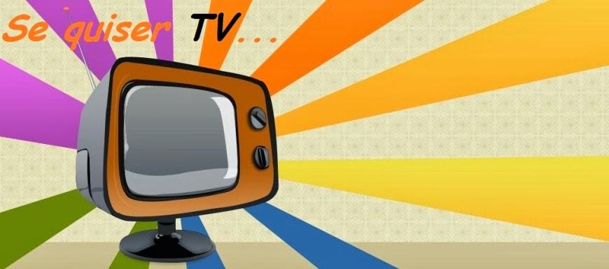 Se quiser TV...