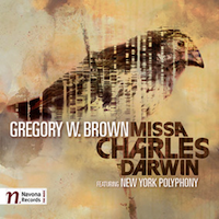 Gregory W Brown - Missa Charles Darwin, Navona Records