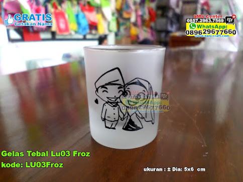 Gelas Tebal Lu03 Froz
