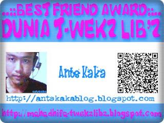 Best Friend Award ☆Dunia ♥ T-Wekz Lib☆