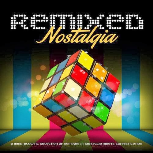 Remixed Nostalgia  2013