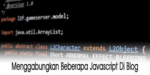 Menggabungkan Javascript Untuk Kecepatan Loading Blog