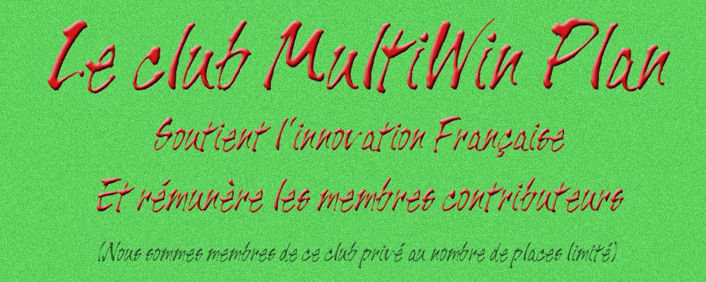 INSCRIPTION ICI ET RÉVEILLEZ-VOUS LES AMIS, « MULTIWIN PLAN » EST LE PLAN PARFAIT