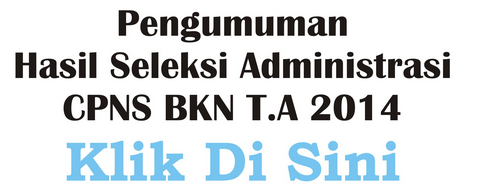 Hasil Administrasi CPNS BKN 19 September 2014