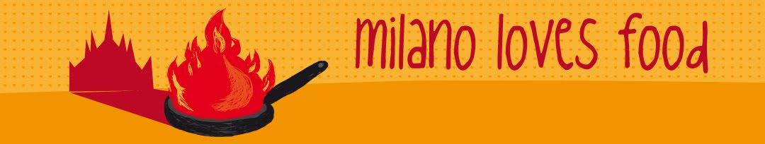 Milano Loves Food