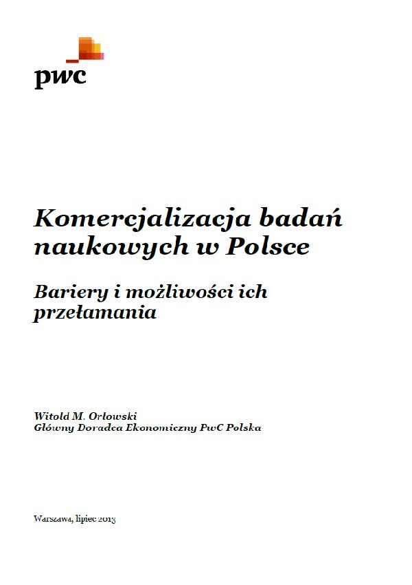 """Okładka raportu """"Komercjalizacja badań naukowych w Polsce. Bariery i możliwości ich przełamania"""" autorstwa Witolda M. Orłowskiego"""