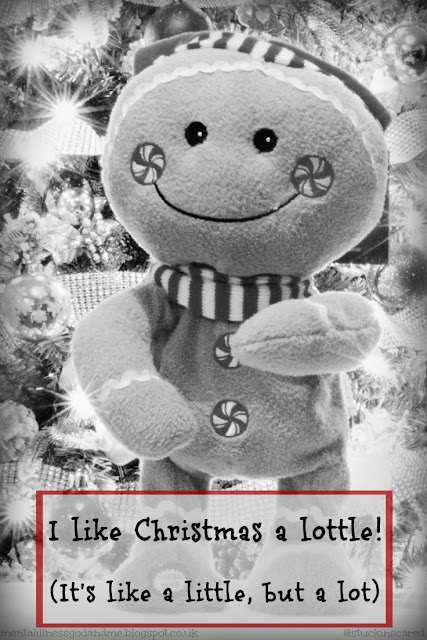Christmas is my absolute favorite... I like it a lottle (that's like a little, but a lot).