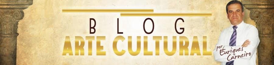 Arte Cultural - Por Euriques Carneiro