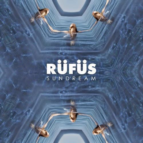 RÜFÜS - Sundream EP