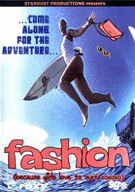 Fashion (Because Girls Love to Surf xoxoxo)