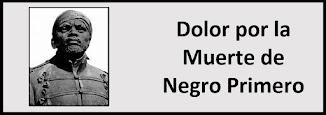 Dolor por la Muerte de Negro Primero