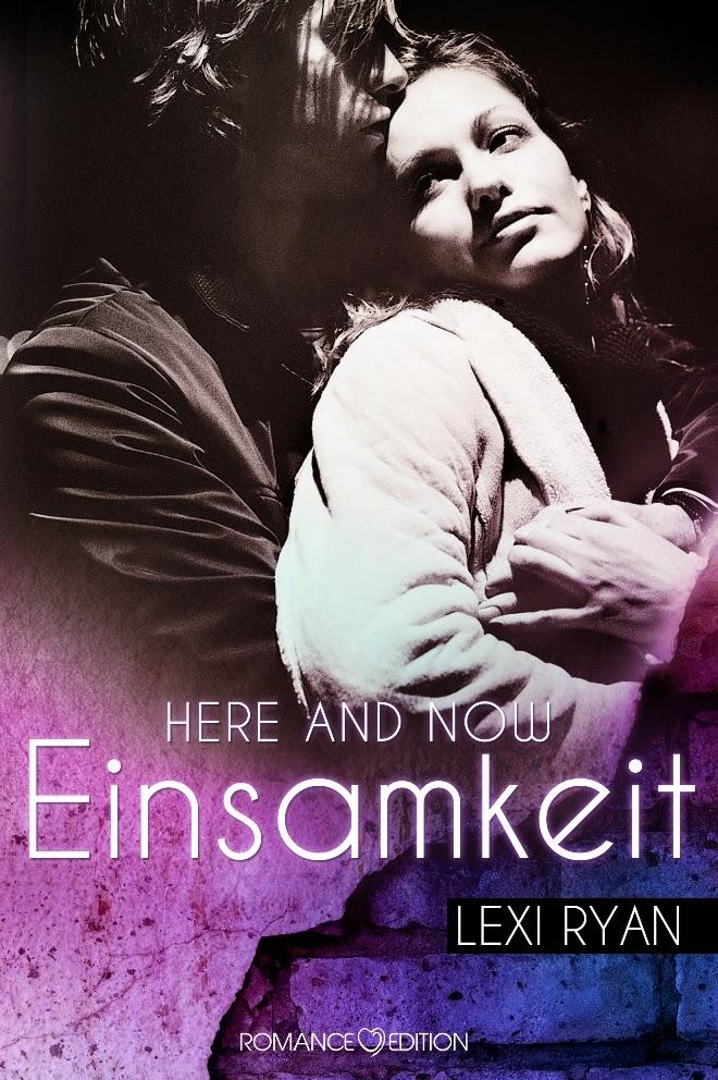 http://www.romance-edition.com/programm-2015/here-and-now-einsamkeit-von-lexi-ryan/