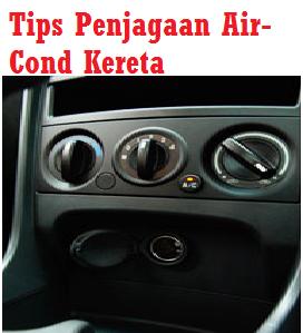 Tips Penjagaan Air-Cond Kereta