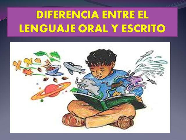 el lenguaje oral y escrito en la: