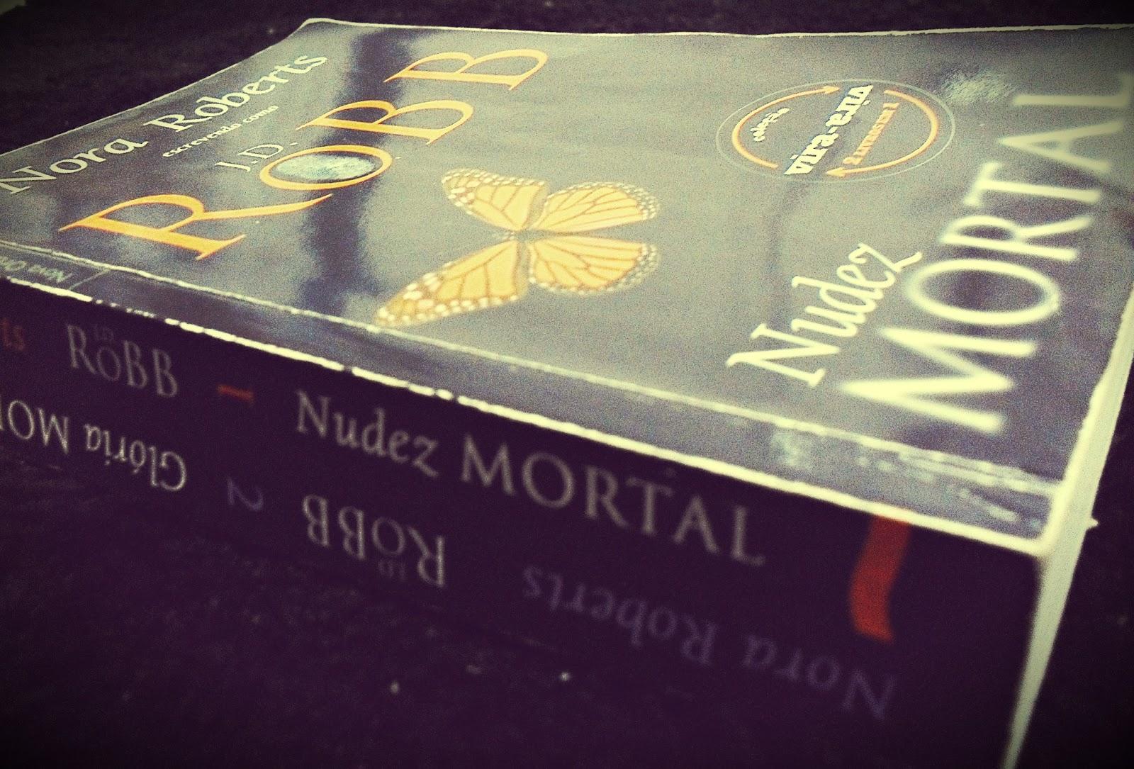 Nudez Mortal + Glória Mortal - Nora Roberts ( Vira-Vira