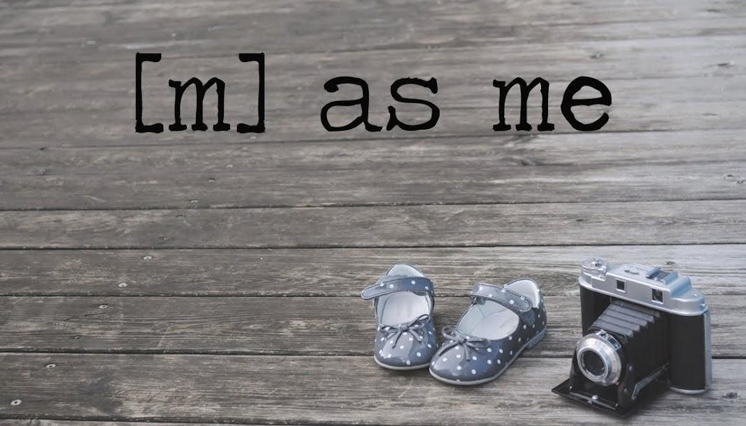 [m] as me