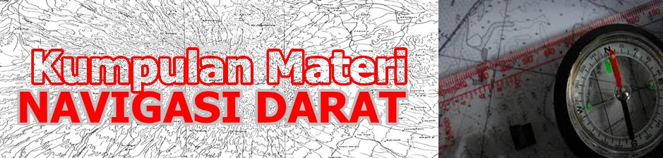 Navigasi Darat : Kumpulan Materi Navigasi Darat