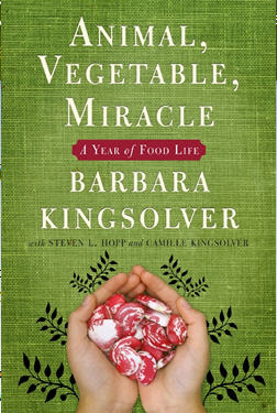 "Living with Barbara Kingsolver's ""Animal, Vegetable, Miracles"""